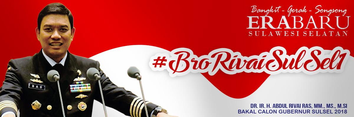 #BRORIVAI | Sulsel Hebat Untuk Kita Semua, #PilGubSulSel2018, #CalonGubernurSulselTerbaikSulSel